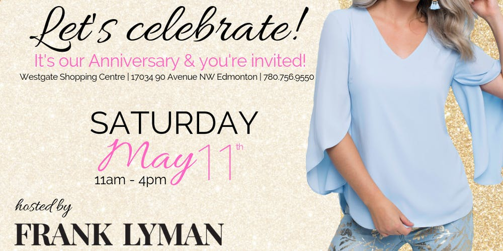 5e15053f100 Hye Fashion 3rd Anniversary with Frank Lyman! Tickets