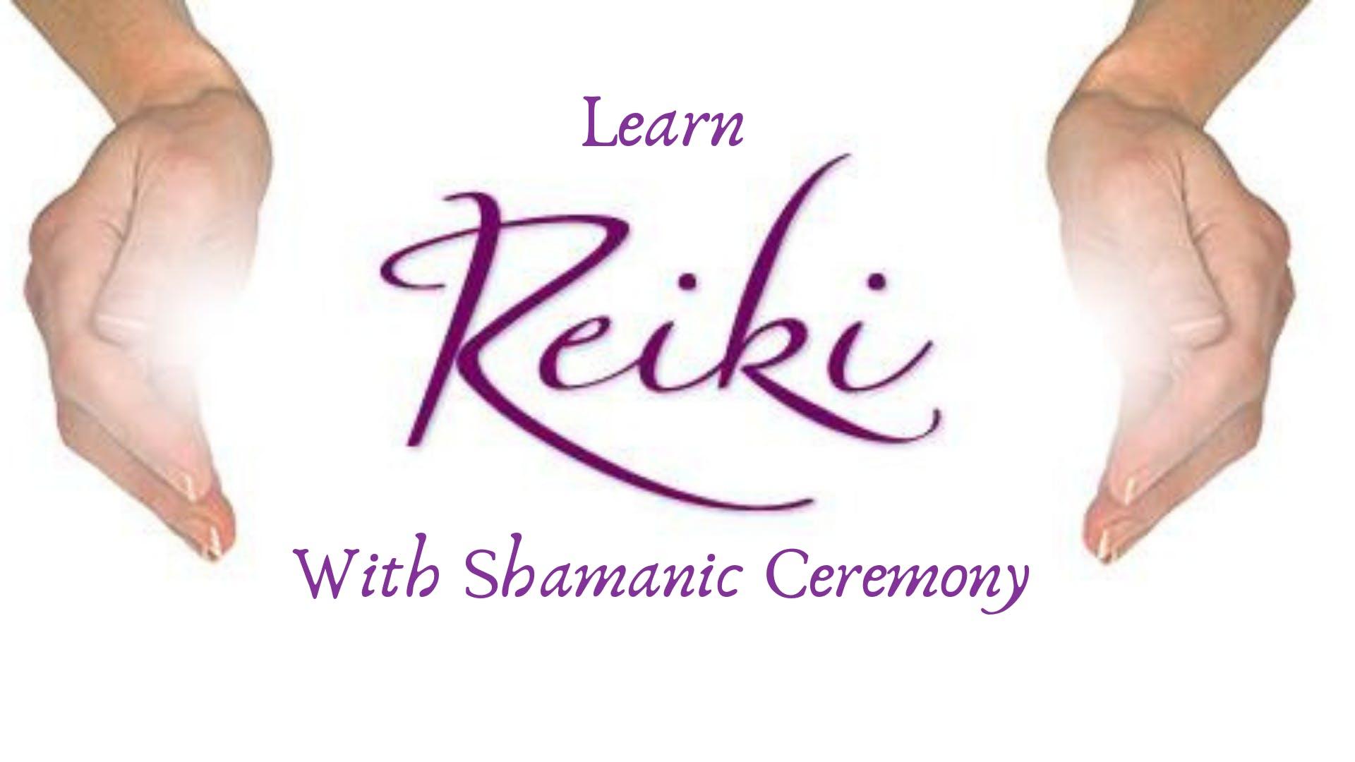 Reiki I and II with Shamanic Ceremony (Free Reiki I)
