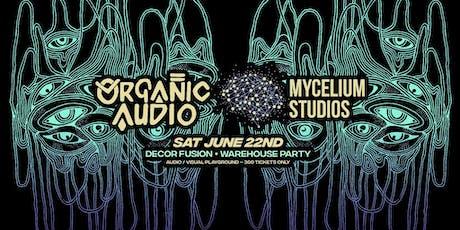 Organic Audio & Mycelium - Decor Fusion Warehouse Party tickets
