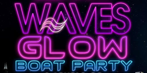 ::: WAVES GLOW BOAT PARTY :::