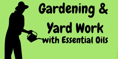 Gardening & Yard Work with Essential Oils (Make & Take)