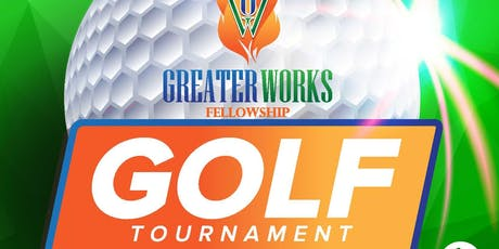 Greater Works Fellowship Annual Golf Tournament tickets