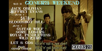 GONER25 WEEKEND PASS -  4 Epic Shows w/ 5678s, Guitar Wolf, Jack O + More!