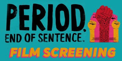 PERIOD. END OF SENTENCE Film Screening & Period Packing Party