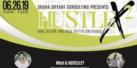HUSTLEx2: Goal Setter and Goal Getter tickets