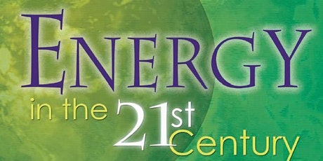 Sixteenth Annual Symposium on Energy in the 21st Century October 26, 2020 tickets