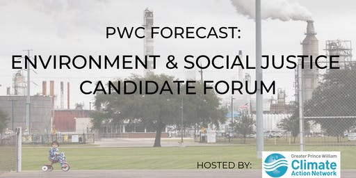 PWC Forecast: Environment and Social Justice Candidate Forum