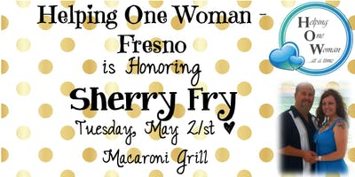 HOW Fresno is Honoring Sherry Fry on May 21st, 2019 @ 6PM