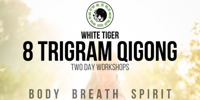 White Tiger Qigong 2 Day Workshop