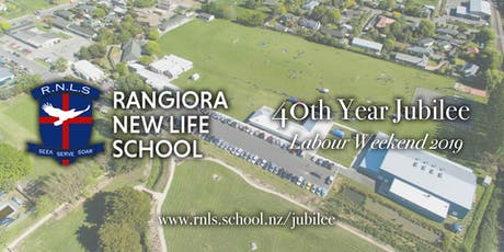Rangiora New Life School 40th Jubilee tickets