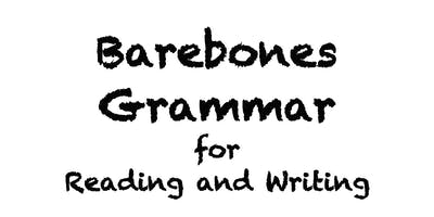 Barebones Grammar for Reading and Writing