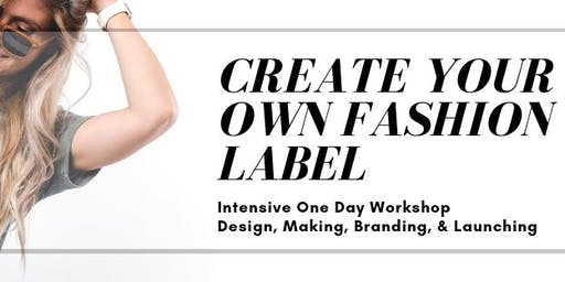 Create Your Own Fashion Label Intensive One Day Workshop