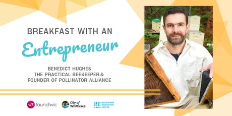 IGNITE Breakfast with an Entrepreneur #6 - Benedict Hughes from Pollinator Alliance tickets