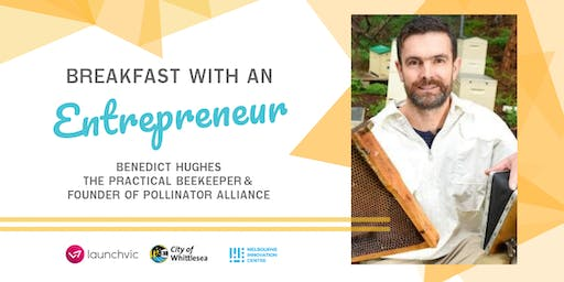 IGNITE Breakfast with an Entrepreneur #6 - Benedict Hughes from Pollinator Alliance