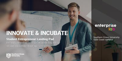 INNOVATE & INCUBATE: Southern Cross University Student Startup Session - Gold Coast