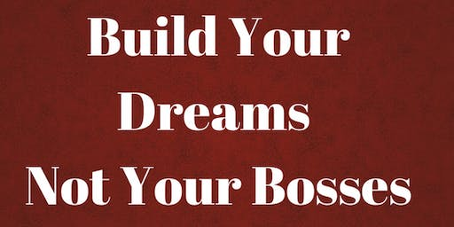Do You Want To Be Your Own Boss?
