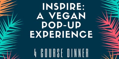 Krafted Culture Co. INSPIRE: A VEGAN POP UP EXPERIENCE (4-Course Sit Down)