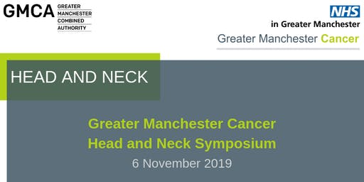 Greater Manchester Cancer Head and Neck Symposium 2019