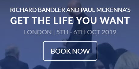 Get The Life You Want, 5th - 6th Oct 2019 tickets