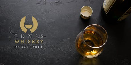 The Ennis Whiskey Experience - Whiskey Tasting Tour of Ennis - Summer 2019 tickets