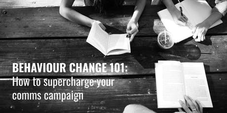 Behaviour change 101: how to supercharge your comms campaigns tickets