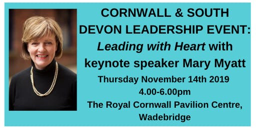 CORNWALL & SOUTH DEVON LEADERSHIP EVENT: Leading with Heart with keynote speaker Mary Myatt