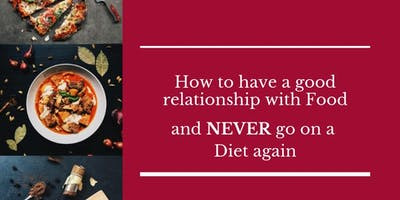 How to have a good relationship with food and NEVER go on a diet again.