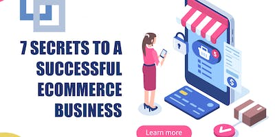7 Secrets To A Successful Ecommerce Business (Waterlooville)