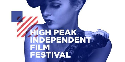 High Peak Independent Film Festival - Film + Event Passes