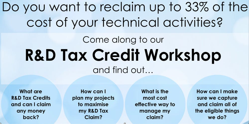 Maximise Your Claims With Our R D Tax Credit Work Registration Tue 21 May 2019 At 09 30 Eventbrite