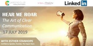 Hear Me Roar - The Art of Clear Communication | A...