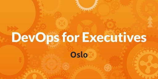 DevOps for Executives - Oslo
