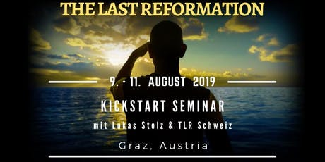 The Last Reformation - Kickstart Seminar - Graz, Austria Tickets