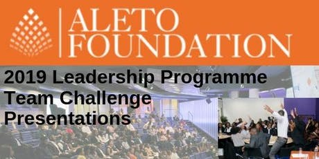 Final Day Aleto Team Challenge Presentations - 2019 Aleto Foundation Leadership Programme tickets