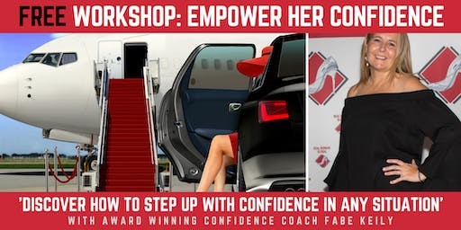 WORKSHOP - EMPOWER HER Confidence: Stepping Up and Stepping Out