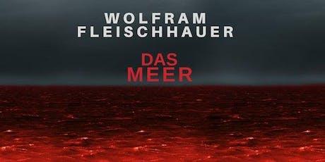 """Mehr Action fürs Meer - Lesung """"Das Meer"""" mit Wolfram Fleischhauer Tickets"""