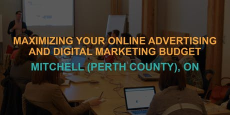 Maximizing Your Online Advertising & Digital Marketing Budget: Mitchell / Perth County Workshop tickets