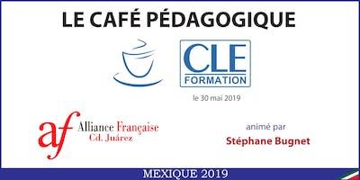 Café Pédagogique CLE Formation 2019 - Cd. Juárez, Chih.