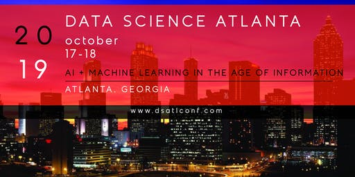 Data Science ATL Conference 2019  |  #dsatlconf19