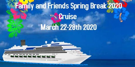 Spring Break Family and Friends 2020 Cruise tickets