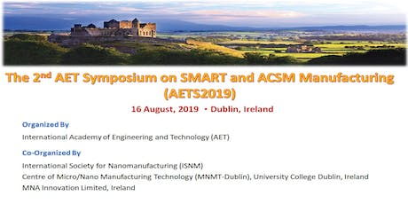 The 2nd AET Symposium on SMART and ACSM Manufacturing (AETS2019) tickets
