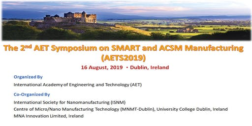 The 2nd AET Symposium on SMART and ACSM Manufacturing (AETS2019)