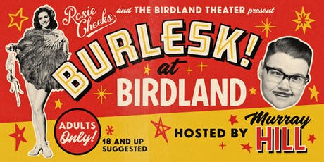BURLESK! at BIRDLAND Hosted by Murray Hill tickets