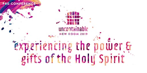 Experiencing The Power & Gifts of the Holy Spirit (Pre-Conference)