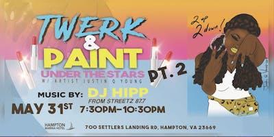 Twerk & Paint Part 2 (Hampton)