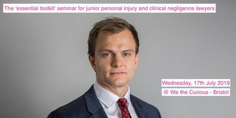 The 'essential toolkit' seminar for junior personal injury and clinical negligence lawyers tickets