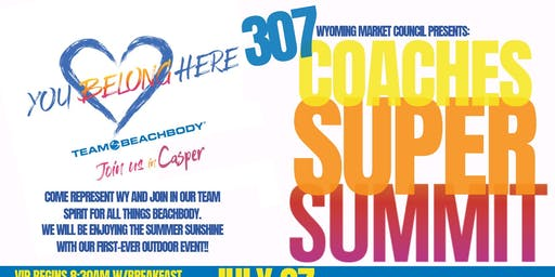 307 Coaches Super Summit--YOU BELONG HERE