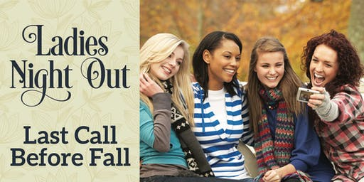 Ladies Night Out - Last Call Before Fall