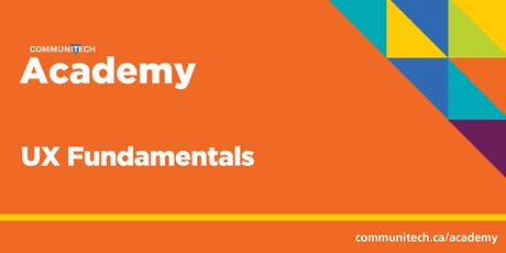 Communitech Academy: UX Fundamentals - Fall 2019 tickets