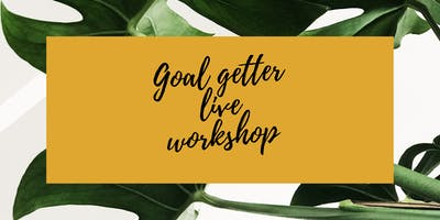 Goal Getter live workshop